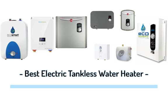 Best Electric Tankless Water Heater Reviews, FAQs & Buying Guide (Top-Rated For 2020)
