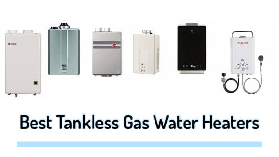 Best Tankless Gas Water Heater Reviews, FAQ's & Buying Guide (Top-Rated In 2020)