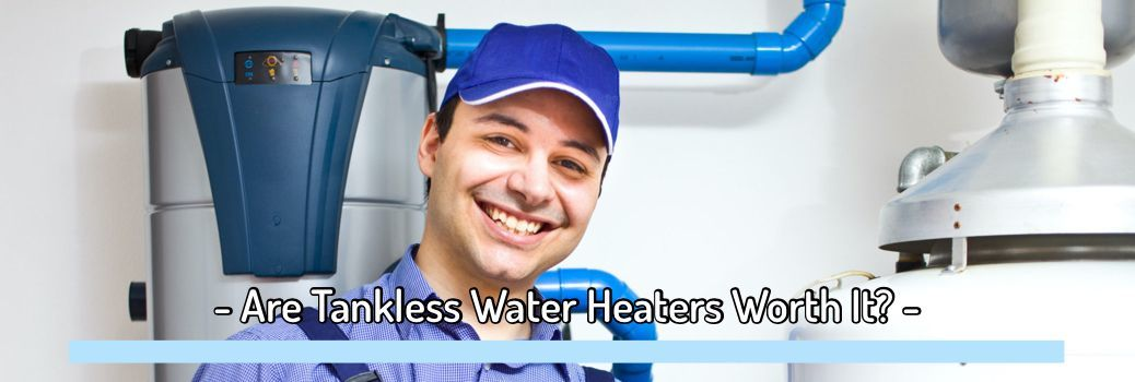 Tankless Water Heaters Pros & Cons