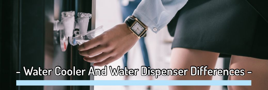 Water Cooler And Water Dispenser Difference